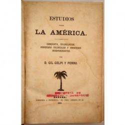 Estudios sobre la América. Conquista, colonización, gobiernos coloniales y gobiernos independientes.