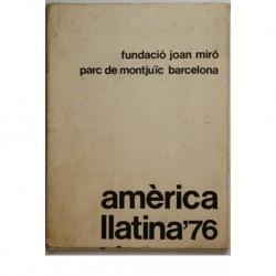 Amèrica llatina '76. Fundació Joan Miró. Parc de Montjuic Barcelona.