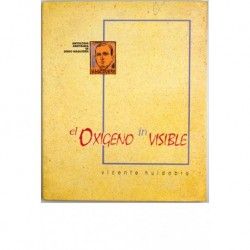 El Oxígeno invisible. Vicente Huidobro. Antología arbitraria de Diego Maquieira.