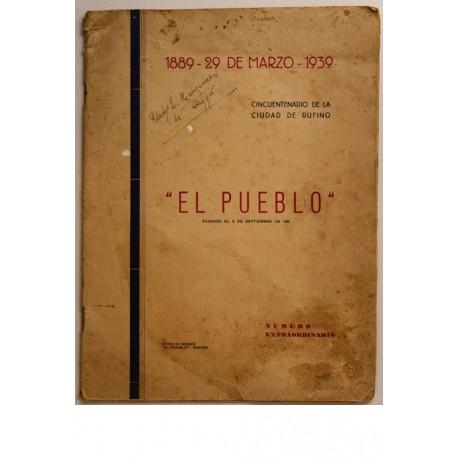"""""""El Pueblo"""". Número extraordinario. Cincuentenario de la ciudad de Rufino. 1889 -1939."""