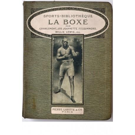 La boxe anglaise & francaise par les champions du ring