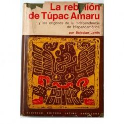 La rebelión de Tupac Amaru y los orígenes de la Independencia de Hispanoamérica