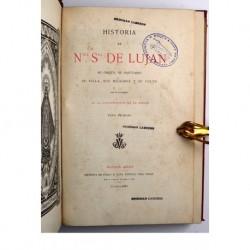 Historia de Ntra. Sra. de Lujan. Su origen, su santuario, su villa, sus milagros y su culto