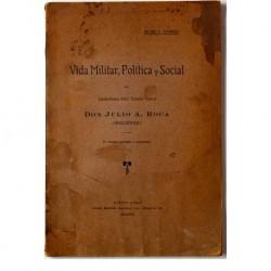 Vida Militar, Política y Social del Excelentísimo Señor Teniente General Don Julio A. Roca