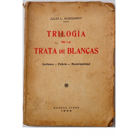 Trilogía de la trata de blancas. Rufianes - Policía - Municipalidad