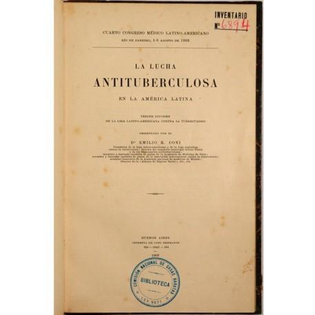 La lucha antituberculosa en la América Latina. Tercer informe de la liga latino-americana contra la tuberculosis.
