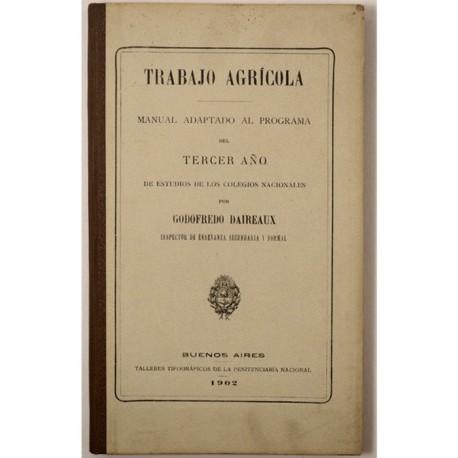 Trabajo agrícola. Manual adaptado al programa del tercer año de estudios de los colegios nacionales.